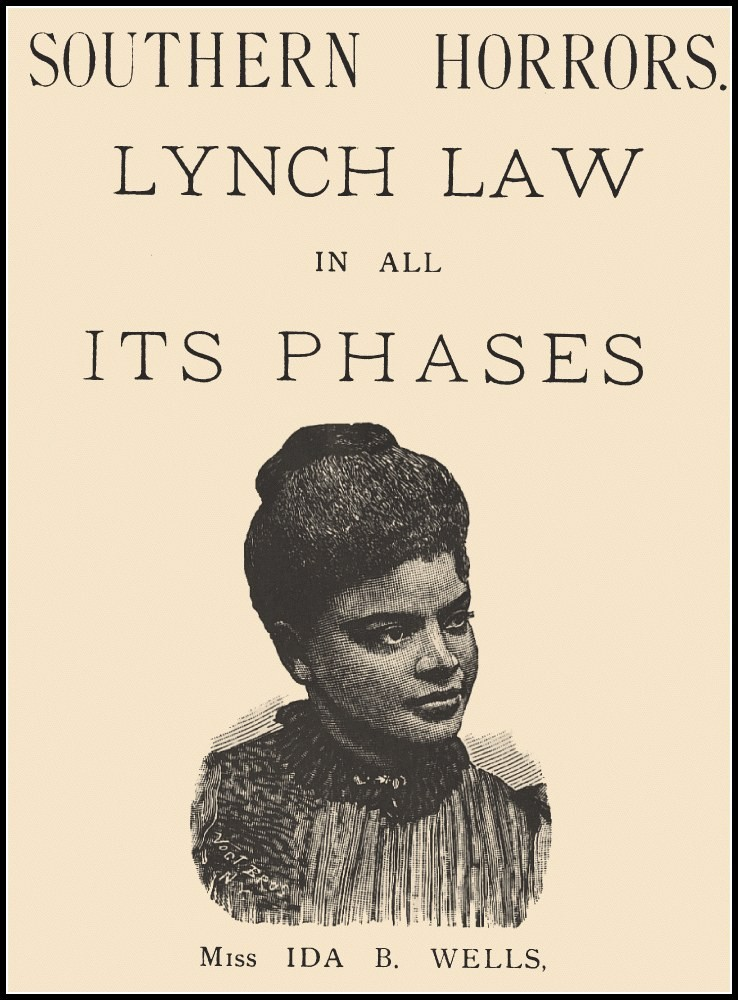 ida b wells anti lynching campaign How did black women in the naacp  of campaigning begun by ida b wells-barnett in the 1890s and later  the naacp campaign for anti-lynching legislation, women.